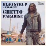 Blaq Syrup ft Uri Green - Ghetto Paradise Cover